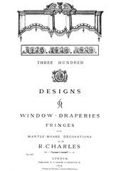 THREE HUNDRED DESIGNS FOR WINDOW DRAPERIES
