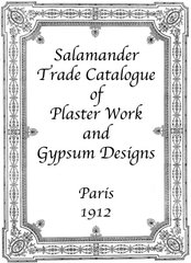 SALAMANDER. TRADE CATALOGUE OF PLASTER WORK AND GYPSUM DESIGNS