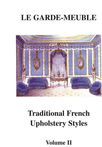 le garde meuble traditional french upholstery styles potterton books. Black Bedroom Furniture Sets. Home Design Ideas