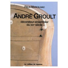 ANDRE GROULT. DECORATEUR ENSEMBLIER DU XXe SIECLE