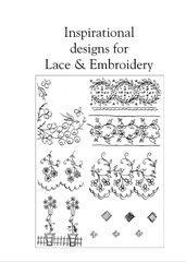 INSPIRATIONAL DESIGNS FOR LACE AND EMBROIDERY