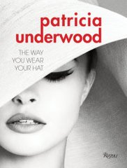 PATRICIA UNDERWOOD. THE WAY YOU WEAR YOUR HAT