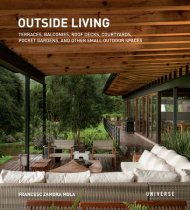 OUTSIDE LIVING: TERRACES, BALCONIES, ROOF DECKS, COURTYARDS, POCKET GARDENS , AND OTHER SMALL OUTDOOR SPACES