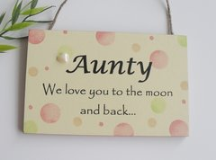 Aunty we love you to the moon and back wooden plaque