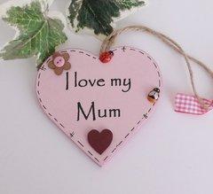 I Love My Mum Little Wooden Plaque