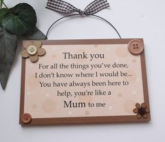 Just Like A Mum To Me Friendship Wooden Plaque