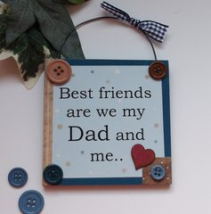 Best friends are we my Dad and me