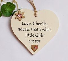 Love ,Cherish, Adore, that's what little girls are for