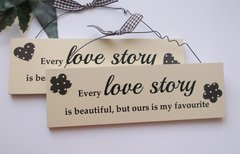 Every Love Story Is Beautiful But Ours Is My Favourite Wooden Plaque