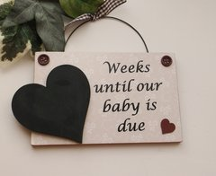 Weeks until our baby is due wooden plaque
