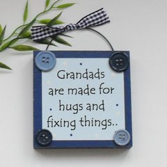Grandads are made for hugs and fixing things Wooden Plaque Blue