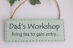 Dad's workshop bring tea to gain entry wooden plaque