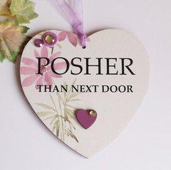 Posher Than Next Door Wooden Heart