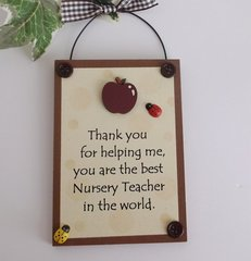 Nursery Teacher Thank you Gift keepsake wooden plaque/sign