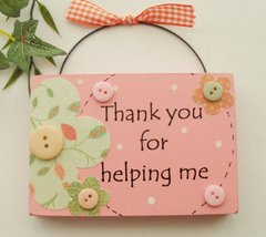 Thank you for helping me wooden plaque