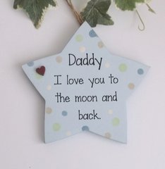 Daddy I love you to the moon and back wooden star