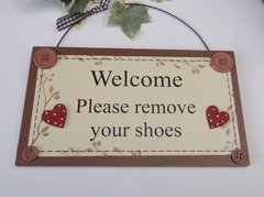 Welcome Please Remove Your Shoes Gift Plaque
