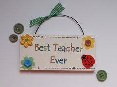 Best Teacher Ever Wooden Plaque