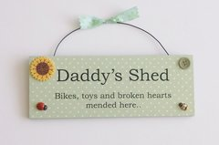 Daddy's Shed Inside Wooden plaque
