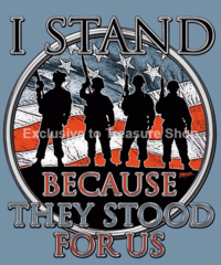 Tshirt - I Stand Becasue They Stood For Us - Veterans
