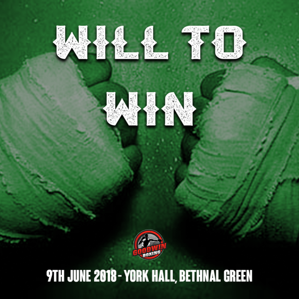WILL TO WIN, 9th June 2018, York Hall, Bethnal Green (Prices from)