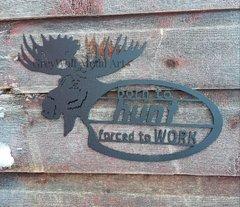 born to hunt moose