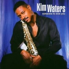 Kim Waters 'Someone to Love You'