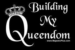 BUILDING MY QUEENDOM