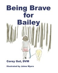 Being Brave for Bailey, Hardcover, Personal Purchase