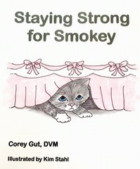Set of 2:  1 Being Brave for Bailey & 1 Staying Strong for Smokey, donated to the school or library of your choice