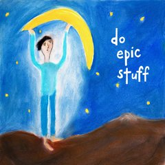 Do Epic Stuff