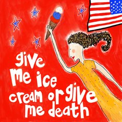 Give Me Ice Cream or Give Me Death