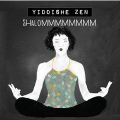 Yiddishe Zen: Shalommmmmmm
