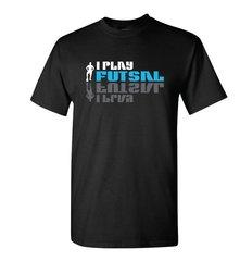 I Play Futsal Tee