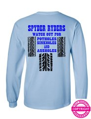 Can Am Spyder Ryders Watch Out For Potholes, Sinkholes and Assholes- Long Sleeve