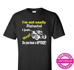 Can Am Spyder - I'm not easily Distracted...Do you hear a Spyder? - Short Sleeve
