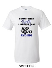 Can Am Spyder - I Don't Need Therapy, I Just Need to go RYDING-Short Sleeve