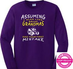 Can Am Spyder Assuming I was Like Most Grandmas Was Your First Mistake- Long Sleeve