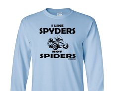 Can Am Spyder-I Like Spyders, Not Spiders- Long and Short Sleeve Shirts