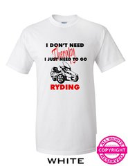 Can Am Spyder - I Don't Need Therapy, I Just Need to go RYDING Short Sleeve