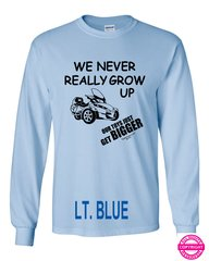 Can Am Spyder - We Never Really Grow Up - Long Sleeve Shirt