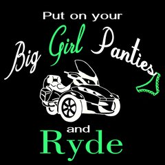 Can Am Spyder - Put your Big Girl Panties On - Ladies V-Neck and Crew Necks Size Black Short Sleeve Shirts