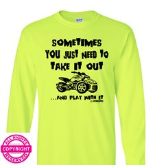 Can Am Spyder- Sometimes You Just Need To Take It Out and Play With It - Long Sleeve