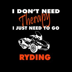 Can Am Spyder - I Don't Need Therapy, I Just Need to go RYDING-Fleece
