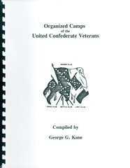 Organized Camps of the United Confederate Veterans – Compiled by George G. Kane