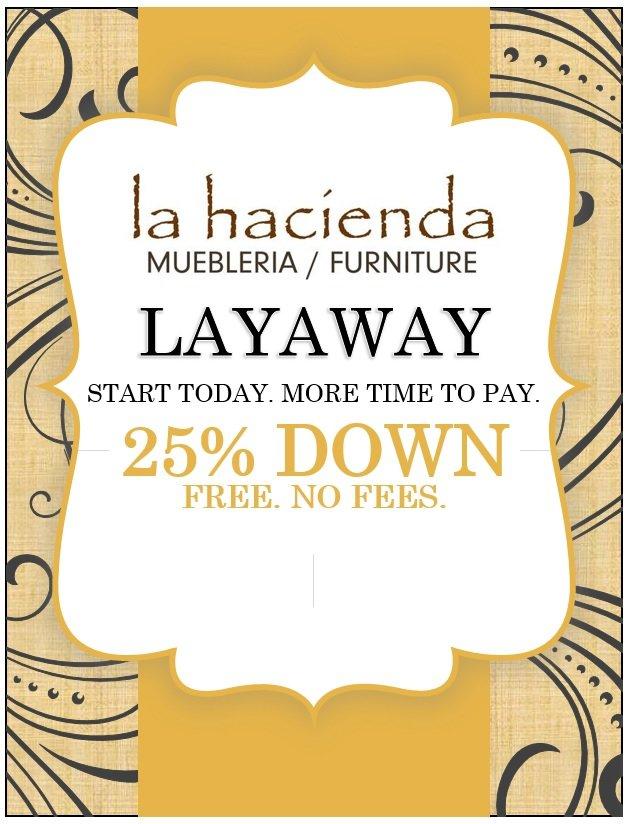 Layaway | La Hacienda Furniture Store | furniture layaway