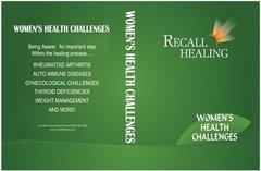RECALL HEALING: WOMEN'S HEALTH CHALLENGES