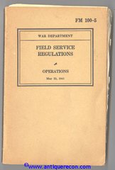 WW II US ARMY FM 100-5 FIELD SERVICE REGULATIONS OPERATIONS - 1941