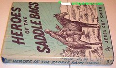HEROES OF THE SADDLE BAGS - SMITH 1951 FIRST EDITION