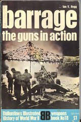 BARRAGE THE GUNS IN ACTION - BALLANTINE'S WEAPONS BOOK 18 - HOGG